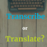 Translation? Transcription? What's the Difference?